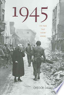 """""""1945: The War that Never Ended"""" by Gregor Dallas"""