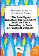 The Most Intimate Revelations about the Intelligent Investor