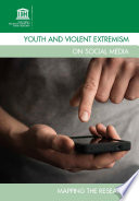 Youth and violent extremism on social media  : mapping the research