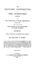 Pdf The Plenary Inspiration of the Scriptures asserted and the principles of their composition investigated ... in six lectures ... With an appendix, illustrative and critical