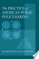 The Practice of American Public Policymaking