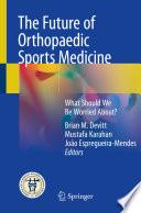 The Future of Orthopaedic Sports Medicine
