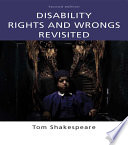 """Disability Rights and Wrongs Revisited"" by Tom Shakespeare"