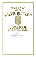Mrs  Bateman s Low Fat Baking Butter Cookbook