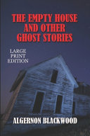Download The Empty House and Other Ghost Stories - Large Print Edition Pdf