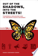 Out of the shadows, into the streets! : transmedia organizing and the immigrant rights movement