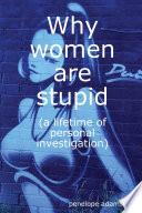 """""""Why Women Are Stupid"""" by Penelope Adams"""