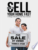 How To Sell Your Home Fast 3 Magic Words To Sell Your Home