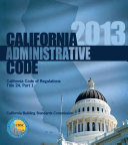 2013 California Administrative Code  Title 24 Part 1