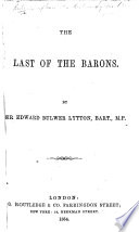 The Last of the Barons  By the author of  Rienzi   The preface signed  E  L  B   i e  Edward G  E  L  Bulwer  afterwards Bulwer Lytton