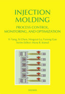 Injection Molding Process Control  Monitoring  and Optimization Book