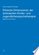 Ethische Dimensionen der ambulanten Kinder- und Jugendlichenpsychotherapie
