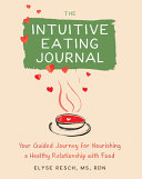 The Intuitive Eating Journal Book