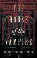 The House of the Vampire Pdf/ePub eBook