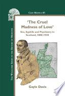 The Cruel Madness of Love