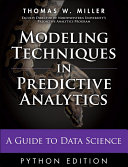 Modeling Techniques in Predictive Analytics with Python and R: A ...