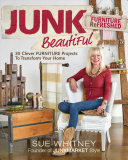 link to Junk beautiful furniture refreshed : 30 clever furniture projects to transform your home in the TCC library catalog