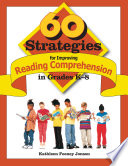 60 Strategies for Improving Reading Comprehension in Grades K 8