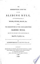 The Description and Use of the Sliding Rule  in the Mensuration of Wood  Stone  Bales  Etc