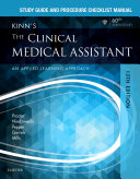 Study Guide and Procedure Checklist Manual for Kinn s The Clinical Medical Assistant   E Book