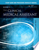 """Study Guide and Procedure Checklist Manual for Kinn's The Clinical Medical Assistant E-Book: An Applied Learning Approach"" by Deborah B. Proctor, Brigitte Niedzwiecki, Julie Pepper, Martha (Marti) Garrels, Helen Mills"