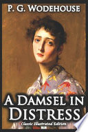 A Damsel in Distress - Classic Illustrated Edition
