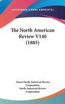 The North American Review V140 1885