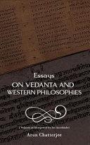 Essays on Vedanta and Western Philosophies  Vedanta as Interpreted by Sri Aurobindo