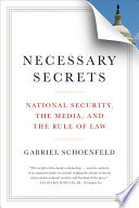Necessary Secrets  National Security  the Media  and the Rule of Law