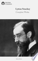 Delphi Complete Works of Lytton Strachey  Illustrated