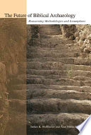 The Future Of Biblical Archaeology Book