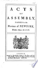Acts of Assembly passed in the Province of New York from 1691 to 1718