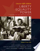 Liberty, Equality, Power: A History of the American People, Vol. II: Since 1863, Concise Edition