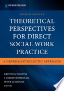 Theoretical Perspectives for Direct Social Work Practice Book