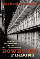 Downsizing Prisons