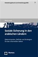 Soziale Sicherung in den arabischen Ländern: Determinanten, ...