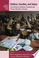 Children, Families, and States, Time Policies of Childcare, Preschool, and Primary Education in Europe by Cristina Allemann-Ghionda,Karen Hagemann,Konrad H. Jarausch PDF