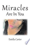 Miracles Are In You