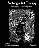 Zentangle Art Therapy : Zentangle Doodle Coloring Books for Adults : Animals, Flowers, Forest, Garden