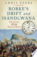 Rorke S Drift And Isandlwana