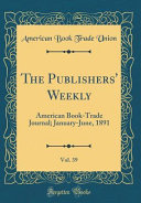 The Publishers Weekly Vol 39