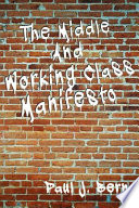 The Middle and Working Class Manifesto