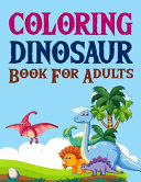 Coloring Dinosaur Book For Adults Book