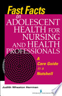 Fast Facts On Adolescent Health For Nursing And Health Professionals Book PDF
