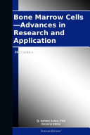 Pdf Bone Marrow Cells—Advances in Research and Application: 2012 Edition Telecharger