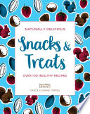 Naturally Delicious Snacks   Treats Book PDF