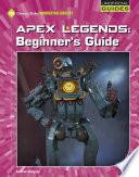 Apex Legends: Beginner's Guide