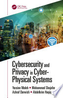Cybersecurity and Privacy in Cyber Physical Systems