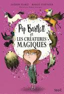Pip Bartlett et les créatures magiques. Pip Bartlett, tome 1 ebook