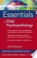Essentials of Child Psychopathology